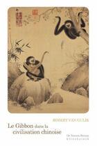 Couverture du livre « Le gibbon dans la civilisation chinoise » de Robert Van Gulik aux éditions Klincksieck