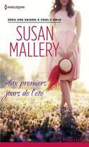 Couverture du livre « Aux premiers jours de l'été » de Susan Mallery aux éditions Harlequin