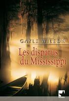 Couverture du livre « Les disparus du Mississippi » de Gayle Wilson aux éditions Harlequin