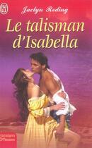 Couverture du livre « Le Talisman D'Isabella » de Reding Jaclyn aux éditions J'ai Lu