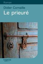 Couverture du livre « Le prieuré » de Didier Cornaille aux éditions Feryane