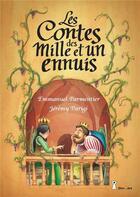 Couverture du livre « Les contes des mille et un ennuis » de Emmanuel Parmentier et Jeremy Parigi aux éditions Grrr...art
