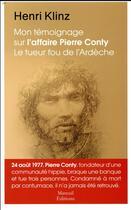 Couverture du livre « Mon témoignage sur l'affaire Conty ; le tueur fou de l'Ardèche par Henri Klinz » de Henri Klinz aux éditions Mareuil Editions