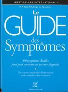 Couverture du livre « Le guide des symptômes » de Roy Macgregor et Michael Apple et Jason Payne-James aux éditions Marabout