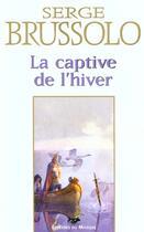 Couverture du livre « La captive de l'hiver » de Serge Brussolo aux éditions Editions Du Masque
