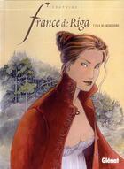 Couverture du livre « France de Riga t.2 ; la blanchisserie » de Seraphine aux éditions Glenat