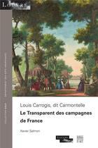 Couverture du livre « Louis Carrogis, dit Carmontelle ; le transparent des campagnes de France » de Xavier Salmon aux éditions Somogy