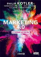 Couverture du livre « Marketing 4.0 ; le passage au digital » de Philip Kotler et Marc Vandercammen et Hermawan Kartajaya et Iwan Setiawan aux éditions De Boeck Superieur