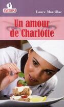 Couverture du livre « Un amour de Charlotte » de Laure Marcillac aux éditions Amorosa