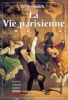 Couverture du livre « L'avant-scène opéra N.206 ; la vie parisienne » de Jacques Offenbach aux éditions L'avant-scene Opera
