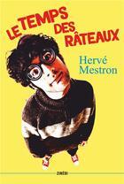 Couverture du livre « Le temps des râteaux » de Herve Mestron aux éditions Zinedi