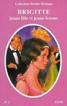 Couverture du livre « Brigitte jeune fille et jeune femme » de Berthe Bernage aux éditions Elor
