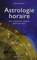 Couverture du livre « Astrologie horaire » de Denis Laboure aux éditions Chariot D'or