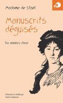 Couverture du livre « Manuscrits déguisés » de Germaine De Stael-Holstein aux éditions Portaparole