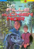 Couverture du livre « La Fille Au Chien Noir » de Gudule aux éditions Hachette Jeunesse