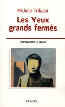 Couverture du livre « Les yeux grands fermés ; l'immigration en France » de Michele Tribalat aux éditions Denoel