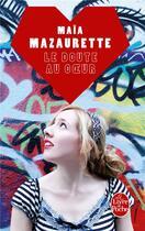 Couverture du livre « Le doute au coeur » de Maia Mazaurette aux éditions Lgf