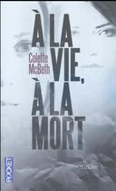Couverture du livre « À la vie, à la mort » de Colette Mcbeth aux éditions Pocket