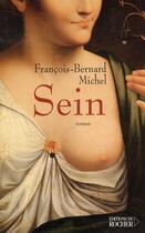 Couverture du livre « Sein » de Francois-Bernard Michel aux éditions Rocher