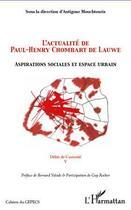 Couverture du livre « Actualité de Paul-Henry Chombart de Lauwe ; aspirations sociales et espace urbain ; délits de curiosité t.5 » de Antigone Mouchtouris aux éditions L'harmattan