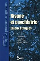 Couverture du livre « Risque et psychiatrie ; enjeux éthiques » de Nicole Cano et Perrine Malzac et Blandine Richard aux éditions Solal