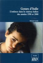 Couverture du livre « Gosses d'italie - l'enfance dans le cinema italien des annees 1990 et 2000 » de Carree Roland aux éditions Pu De Dijon