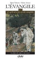 Couverture du livre « L'Evangile tel qu'il m'a été révélé simplifié t.16 ; la lèpre des corps et des coeurs (l316) » de Valerie Arroyo aux éditions Maria Valtorta