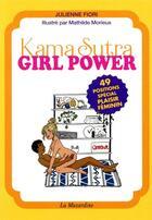 Couverture du livre « Kama sutra girl power » de Mathilde Morieux et Julienne Fiori aux éditions La Musardine