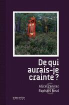 Couverture du livre « De qui aurais-je crainte ? » de Alice Zeniter et Raphael Neal aux éditions Le Bec En L'air