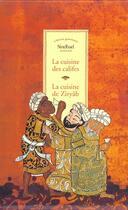Couverture du livre « La cuisine des califes ; la cuisine de Ziryâb » de Farouk Mardam-Bey et David Waines aux éditions Sindbad