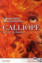 Couverture du livre « Calliope ; la voix des flammes » de Michael Mcdowell et Tabitha King aux éditions Telemaque
