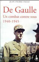 Couverture du livre « De Gaulle, haine et passions ; 1940-1945 » de Jean-Pierre Patat aux éditions Giovanangeli