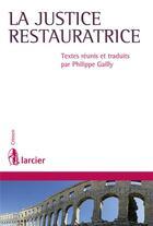 Couverture du livre « La justice réparatrice » de Philippe Gailly aux éditions Larcier