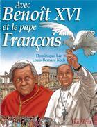 Couverture du livre « Avec Benoit XVI et le pape François » de Dominique Bar aux éditions Triomphe