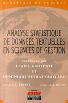 Couverture du livre « Analyse statistique des données textuelles en sciences de gestion » de Claire Gauzente et Dominique Peyrat-Guillard aux éditions Management Et Societe
