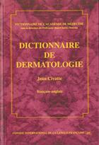 Couverture du livre « Dictionnaire De Dermatologie » de Jean Civatte et Jean-Charles Sournia aux éditions Cilf