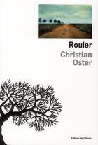 Couverture du livre « Rouler » de Christian Oster aux éditions Editions De L'olivier