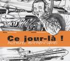 Couverture du livre « Ce jour-là ! histoires authentiques » de Jean-Pierre Otelli et Francois Bousseau aux éditions Altipresse