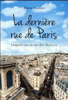 Couverture du livre « La derniere rue de Paris ; choses vues rue des Martyrs » de Elaine Sciolino aux éditions Exils