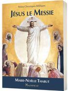 Couverture du livre « Jésus, le messie » de Marie-Noelle Thabut aux éditions Magnificat
