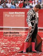 Couverture du livre « Juan Bautista par lui-même » de Jean-Baptiste Jalabert aux éditions Au Diable Vauvert