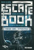 Couverture du livre « Escape book ; panique dans l'hyperspace » de Eric Nieudan aux éditions 404 Editions