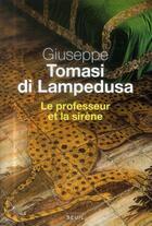 Couverture du livre « Le professeur et la sirène » de Giuseppe Tomasi Di Lampedusa aux éditions Seuil