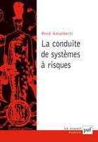 Couverture du livre « La Conduite De Systemes A Risques ; 2e Edition » de Rene Amalberti aux éditions Puf