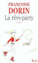 Couverture du livre « La Reve-Party » de Francoise Dorin aux éditions Plon