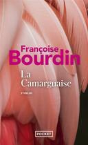Couverture du livre « La camarguaise » de Francoise Bourdin aux éditions Pocket