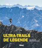 Couverture du livre « Ultra-trails de légende » de Ian Corless aux éditions Glenat