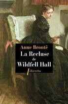 Couverture du livre « La recluse de wildfell hall » de Anne Brontë aux éditions Libretto