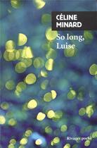 Couverture du livre « So long, Luise » de Celine Minard aux éditions Rivages