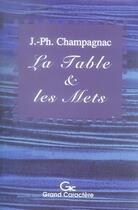 Couverture du livre « La table et les mets ; histoires de la vie quotidienne » de Jacques-Philippe Champagnac aux éditions Grand Caractere